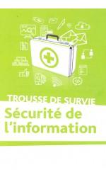 Trousse de survie sécurité de l'information (version PDF)